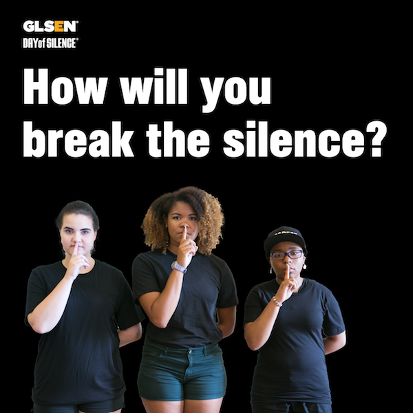 "Image is of three queer students in black shirts with their fingers over their lips. Text reads, ""How will you break the silence?"""