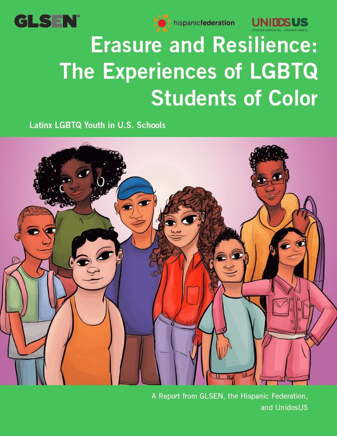The cover of the GLSEN Research Institute report Erasure and Resilience: The Experiences of LGBTQ Students of Color, Latinx LGBTQ Youth in U.S. Schools