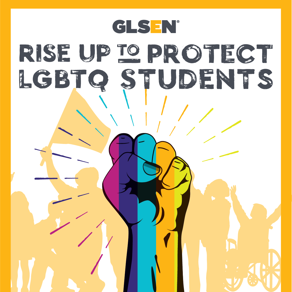 """A poster of a rainbow fist with the words """"Rise Up o Protect LGBTQ Students"""""""