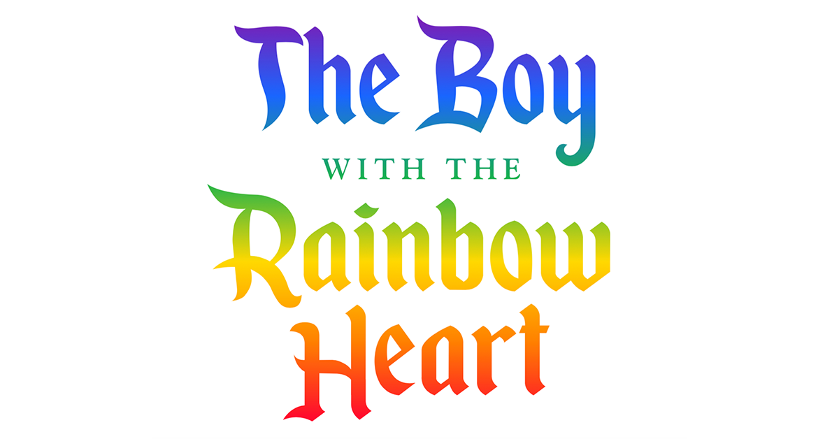 "Rainbow text that reads ""The Boy With The Rainbow Heart"""
