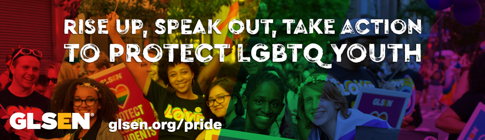 A picture of students marching in a pride parade with a rainbow overlay. The Text above them reads: Rise up, speak out, take action to protect LGBTQ youth