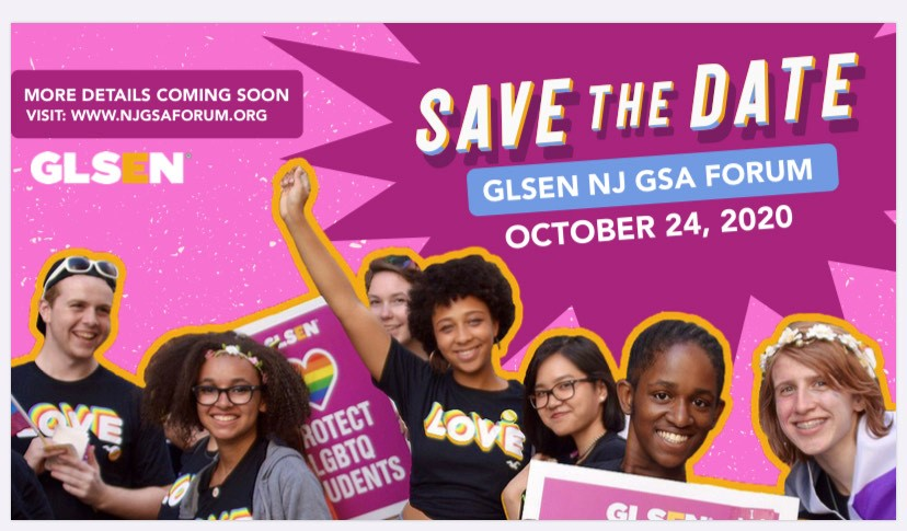 Seven youth smiling at the camera, holding up signs. Above it is the save the date information for the GLSEN NJ GSA Forum: October 24, 2020