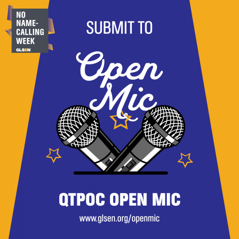 No Name Calling Week call for QTPOC open mic.